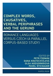 Čermák, Petr - Complex Words, Causatives, Verbal Periphrases and the Gerund